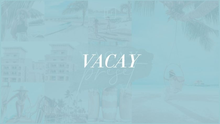 Vacay Lightroom Preset Free