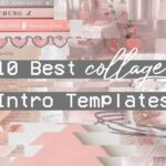 10 Best Collage Aesthetic Intro Templates 2020 (no text)