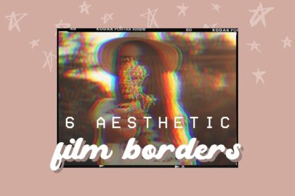 6 Aesthetic Film Borders GREEN SCREEN